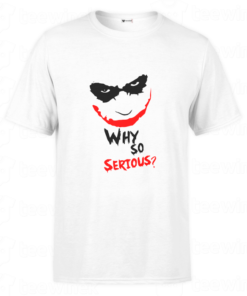 T-shirt Joker Why So Serious, tee shirt personnalisé T-shirt Joker Why So Serious en Tunisie